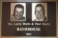 The Larry Doyle and Paul Barry Bathhouse